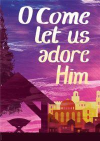 Christmas - O come let us adore Him - 2018